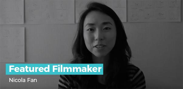 Featured Filmmaker - Nicola Fan