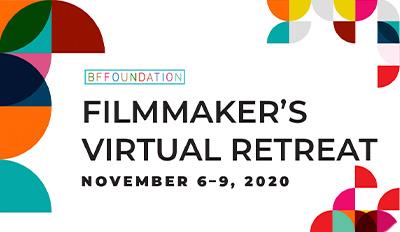 Filmmaker's Virtual Retreat - November 6-9, 2020